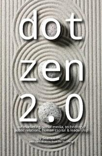Dot Zen 2.0 book cover, the new business leadership book authored by Seamus Phan with additional input from Ter Hui Peng, principal consultants of McGallen & Bolden Group