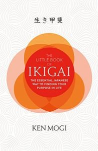 ISBN: 178648904X Title:  The Little Book of Ikigai  Author:  Ken Mogi  Genre:  Body, Mind & Spirit  Publisher:  Hachette UK  Release Date:  September 7, 2017  Pages:  288